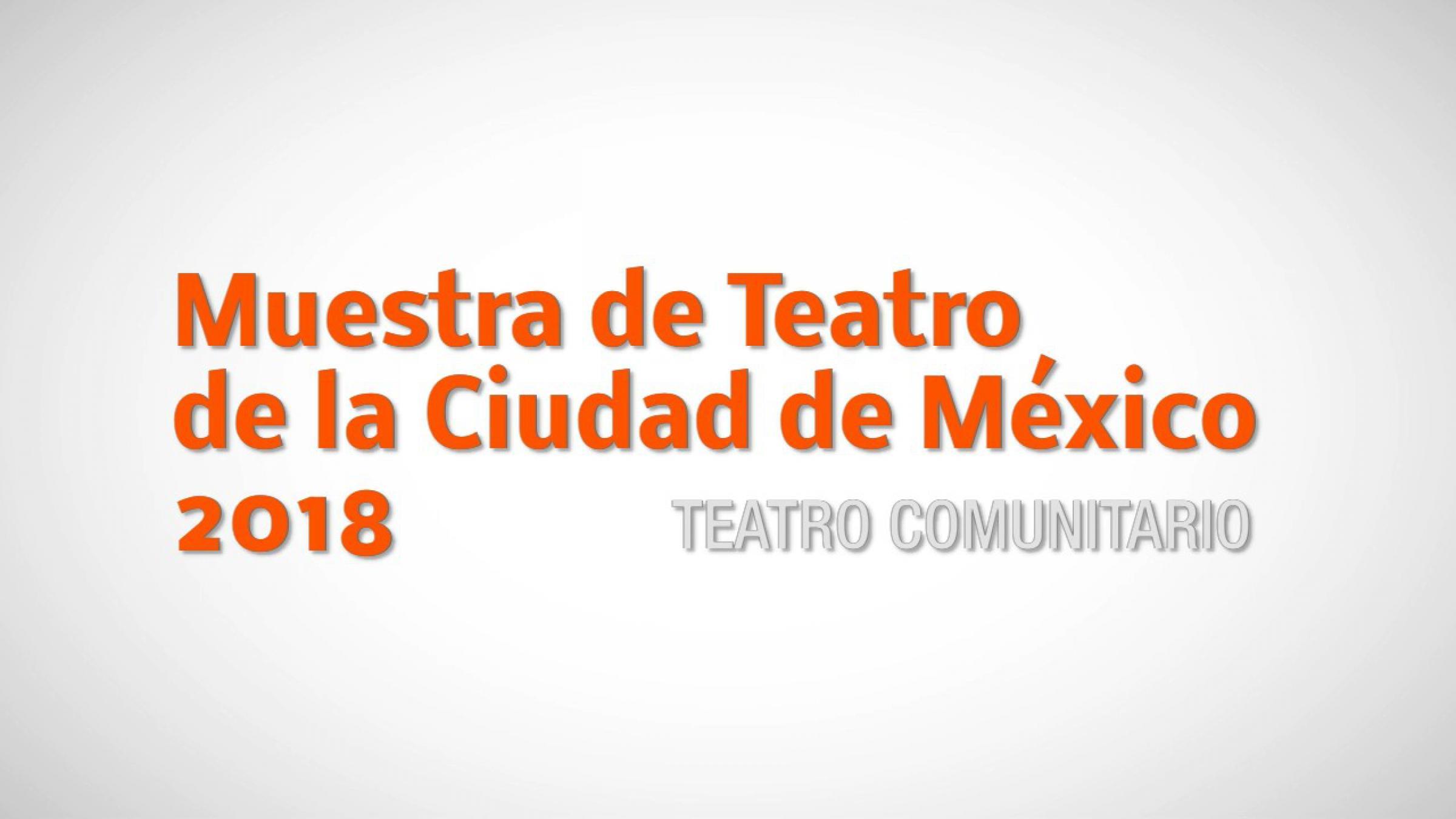 Muestra de Teatro de la CDMX 2018